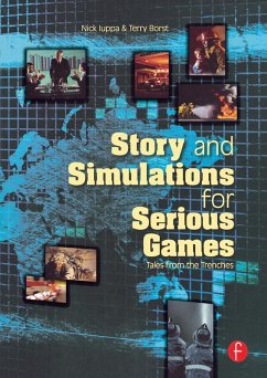 Story and Simulations for Serious Games (eBook, PDF) - Iuppa, Nick; Borst, Terry