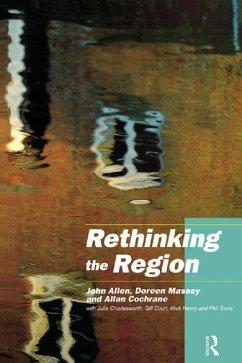 Rethinking the Region (eBook, ePUB) - Allen, John; Charlesworth, With Julie; Massey, Doreen; Cochrane, Allan; Court, Gill; Henry, Nick; Sarre, Phil