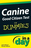 Canine Good Citizen Test In A Day For Dummies (eBook, PDF)