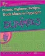 Patents, Registered Designs, Trade Marks and Copyright For Dummies (eBook, PDF) - Grant, John; Ashworth, Charlie; Charmasson, Henri J. A.