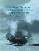 Royal Navy and the Capital Ship in the Interwar Period (eBook, PDF)