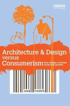 Architecture & Design versus Consumerism (eBook, PDF) - Thorpe, Ann