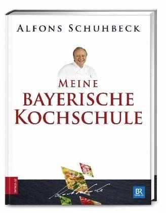 Meine bayerische Kochschule von Alfons Schuhbeck - Buch - buecher.de