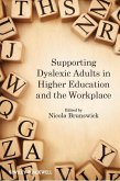 Supporting Dyslexic Adults in Higher Education and the Workplace (eBook, PDF)