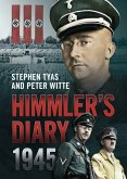 Himmler's Diary 1945: A Calender of Events Leading to Suicide