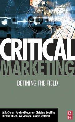 Critical Marketing (eBook, ePUB) - Maclaran, Pauline; Saren, Michael; Maclaran, Pauline; Goulding, Christina; Elliott, Richard; Caterall, Miriam