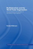 Multilateralism and the World Trade Organisation (eBook, ePUB)