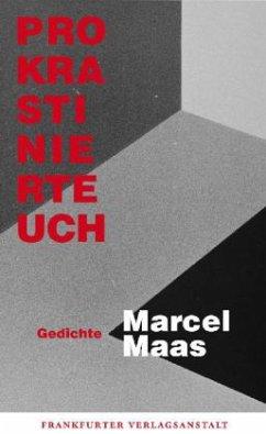 Prokrastiniert Euch - Maas, Marcel