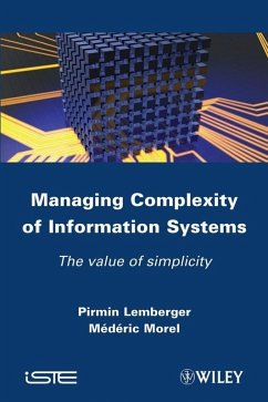 Managing Complexity of Information Systems (eBook, PDF) - Lemberger, Pirmin P.; Morel, Mederic