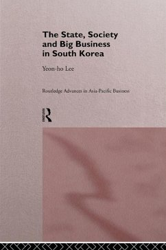The State, Society and Big Business in South Korea (eBook, ePUB) - Lee, Yeon-Ho