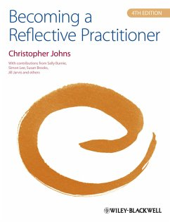 Becoming a Reflective Practitioner (eBook, ePUB) - Johns, Christopher