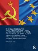 The Baltic States from the Soviet Union to the European Union (eBook, PDF)