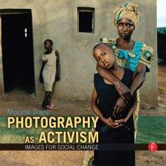 Photography as Activism (eBook, PDF) - Bogre, Michelle