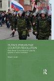 Putin's Preventive Counter-Revolution (eBook, PDF)