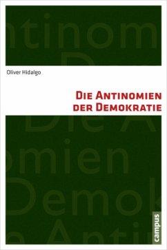 Die Antinomien der Demokratie - Hidalgo, Oliver