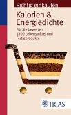 Richtig einkaufen: Kalorien & Energiedichte