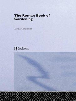 The Roman Book of Gardening (eBook, ePUB) - Henderson, John