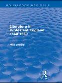 Literature in Protestant England, 1560-1660 (Routledge Revivals) (eBook, ePUB)