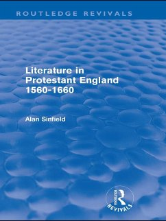 Literature in Protestant England, 1560-1660 (Routledge Revivals) (eBook, ePUB) - Sinfield, Alan