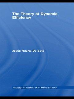 The Theory of Dynamic Efficiency (eBook, ePUB) - Huerta De Soto, Jesús