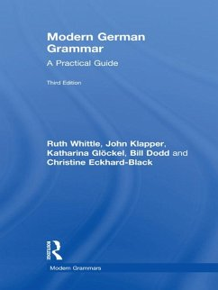 Modern German Grammar (eBook, PDF) - Whittle, Ruth; Klapper, John; Glöckel, Katharina; Dodd, Bill; Eckhard-Black, Christine