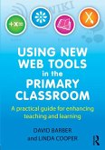 Using New Web Tools in the Primary Classroom (eBook, ePUB)