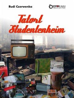 Tatort Studentenheim (eBook, ePUB) - Czerwenka, Rudi