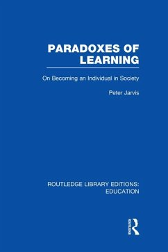 Paradoxes of Learning (eBook, ePUB) - Jarvis, Peter