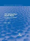 The Elizabethan Dumb Show (Routledge Revivals) (eBook, PDF)