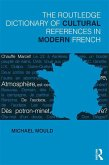 The Routledge Dictionary of Cultural References in Modern French (eBook, PDF)