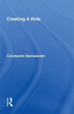 Creating A Role (eBook, PDF) - Stanislavski, Constantin