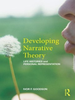 Developing Narrative Theory (eBook, ePUB) - Goodson, Ivor F.
