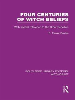 Four Centuries of Witch Beliefs (RLE Witchcraft) (eBook, PDF) - Davies, R. T.