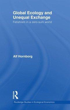 Global Ecology and Unequal Exchange (eBook, PDF) - Hornborg, Alf
