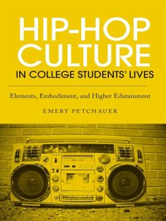 Hip-Hop Culture in College Students' Lives (eBook, ePUB) - Petchauer, Emery