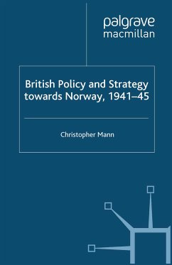 British Policy and Strategy towards Norway, 1941-45 (eBook, PDF)