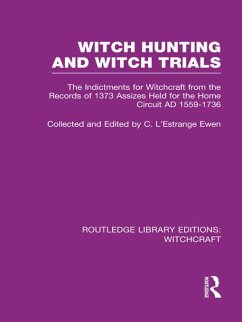 Witch Hunting and Witch Trials (RLE Witchcraft) (eBook, PDF) - L'Estrange Ewen, C.