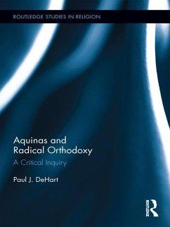 Aquinas and Radical Orthodoxy (eBook, ePUB) - Dehart, Paul