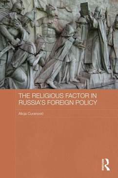 The Religious Factor in Russia's Foreign Policy (eBook, ePUB) - Curanovic, Alicja