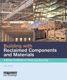 Building with Reclaimed Components and Materials (eBook, PDF)