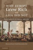 Why Europe Grew Rich and Asia Did Not (eBook, PDF)