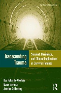 Transcending Trauma (eBook, ePUB) - Goldenberg, Jennifer; Isserman, Nancy; Hollander-Goldfein, Bea