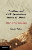 Presidents and Civil Liberties from Wilson to Obama (eBook, PDF)