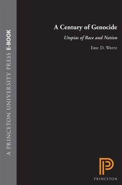 Century of Genocide (eBook, ePUB) - Weitz, Eric D.