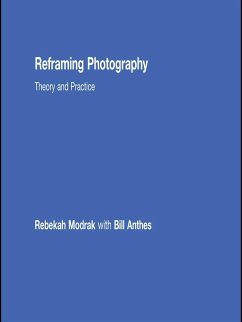 Reframing Photography (eBook, PDF) - Modrak, Rebekah; Anthes, Bill