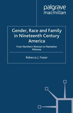 Gender, Race and Family in Nineteenth Century America (eBook, PDF)