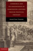 Commerce and its Discontents in Eighteenth-Century French Political Thought (eBook, PDF)