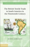 British Textile Trade in South America in the Nineteenth Century (eBook, PDF)