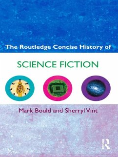 The Routledge Concise History of Science Fiction (eBook, PDF) - Bould, Mark; Vint, Sherryl