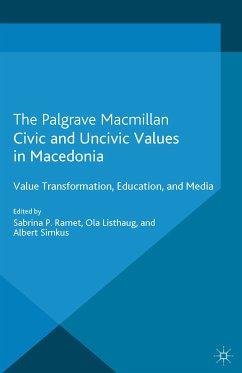 Civic and Uncivic Values in Macedonia (eBook, PDF) - Ramet, Sabrina P.